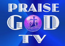 Praise God TV - Watch Live